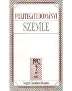 Politikatudományi szemle 1992. 2. szám - Szabó Márton- Szabó Máté, Bozóki András