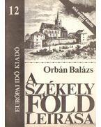 A székely föld leírása 12. - Orbán Balázs