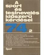 A sport és testnevelés időszerű kérdései 74/2 - Nádori László dr.