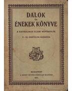 Dalok és énekek könyve - Jósvay Gábor