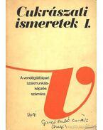 Cukrászati ismeretek I. - Dunszt Károly, Schulhof Géza