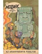 Az aranybánya foglyai (Mozaik 1973/9.) - Hegen, Hannes