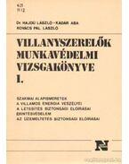 Villanyszerelők munkavédelmi vizsgakönyve I. - Dr.Hajdu László-Kádár Aba - Kovács Pál László