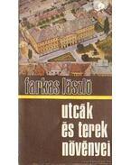 Utcák és terek növényei - Farkas László