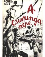 A csurunga népe - Róheim Géza