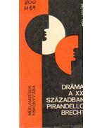 Dráma a XX, században - Pirandello, Brecht- - Mész Lászlóné