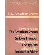 New American Drama - Albee, Edward, Richardson, Jack, Schisgal, Murray, Arthur Miller