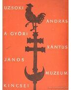 A győri Xántus János múzeum kincsei - Uzsoki András