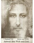Antwort über Welt und Gott (Válaszok életről és Istenről) - Veh, P. Raphael