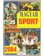 Magyar sportévkönyv 2004 - Ládonyi László, Margay Sándor