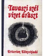 Tavaszi szél vizet áraszt - Almási István (szerk.)