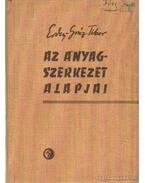 Az anyagszerkezet alapjai - Erdey-Grúz Tibor