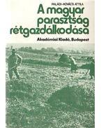 A magyar parasztság rétgazdálkodása - Paládi-Kovács Attila