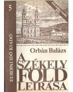 A Székelyföld leírása 5. - Orbán Balázs
