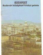 Budapest - Budavári középkori királyi palota - Dercsényi Balázs