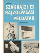 Műszerész szakrajzi és rajzolvasási példatár - Horváth Ferenc