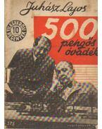 500 pengős óvadék - Juhász Lajos
