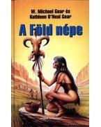 A Föld népe - Gear, W. Michael, Gear, Kathleen O'Neal