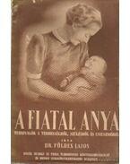 A fiatal anya - Dr. Földes Lajos