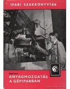 Anyagmozgatás a gépiparban - Knoll Imre dr.