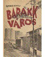 Barakk város - Szamos Rudolf