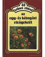 Az egy- és kétnyári virágokról - Szántó Matild
