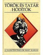 Török és tatár hódítók - Fodor Pál, Hegyi Klára, Ivanics Mária