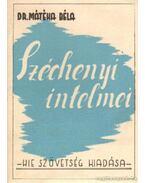 Széchenyi intelmei - Mátéka Béla