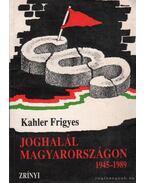 Joghalál Magyarországon 1945-1989 - Kahler Frigyes