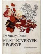 Kerti növények regénye - Surányi Dezső