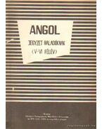 Angol jegyzet haladóknak (V-VI félév) - Endrődi Frigyes