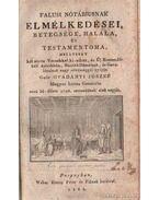 Falusi nótáriusnak elmélkedései, betegsége, halála, és testamentoma - Gvadányi József