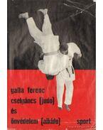 Cselgáncs (judo) és önvédelem (aikido) - Galla Ferenc