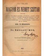 Uj Teljes Magyar és Német Szótár - Dr. Ballagi Mór