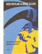 Kék nyilak a béke ellen - Kovács József, Deres László