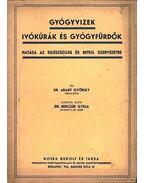Gyógyvizek ivókúrák és gyógyfürdők hatása az egészséges és beteg szervezetre - Dr. Arany György, Benczúr Gyula dr.