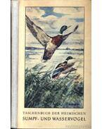 Taschenbuch der heimischen Sumpf- und Wasservögel (Zsebkönyv a hazai mocsári és vízimadarakról) - Creutz,Gerhard