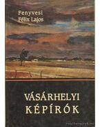 Vásárhelyi képírók - Fenyvesi Félix Lajos