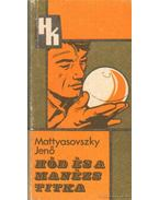 Hód és a manézs titka - Mattyasovszky Jenő