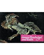 Unsere Raubvögel und Eulen (Ragadozó madaraink és a baglyok) - Makatsch, Wolfgang