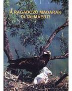 A ragadozó madarak oltalmáért - Dudás Miklós, Fintha István