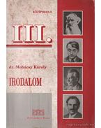 Irodalom III. - Dr. Mohácsy Károly