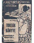 Torták könyve - Kürthy Emilné (szerk.)