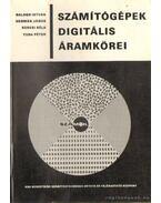 Számítógépek digitális áramkörei - Balogh István, Hermán János, Kenesi Béla- Tuba Péter