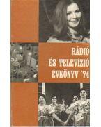 Rádió és televízió évkönyv '74 - Lévai Béla
