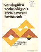 Vendéglátó technológia I. Ételkészítési ismeretek - Pető Gyula