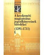 A kecsekméti magisztrátus jegyzőkönyveinek töredékei I. - Iványosi- Szabó Tibor