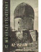 Az iszlám művészete - Molnár József, D. Egyed Edit