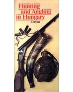 Hunting and Angling in Hungary - Nagy Miklós, Borzsák Benő