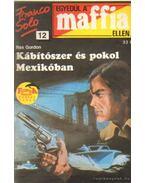 Kábítószer és pokol Mexikóban - Rex Gordon
